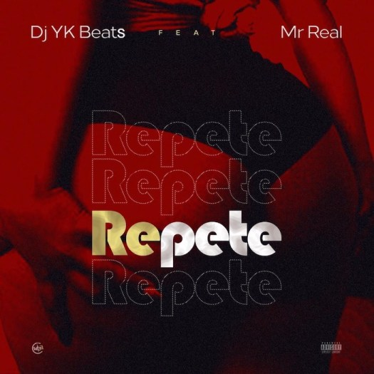 DJ YK Beats Ft. Mr Real – Repete Mp3