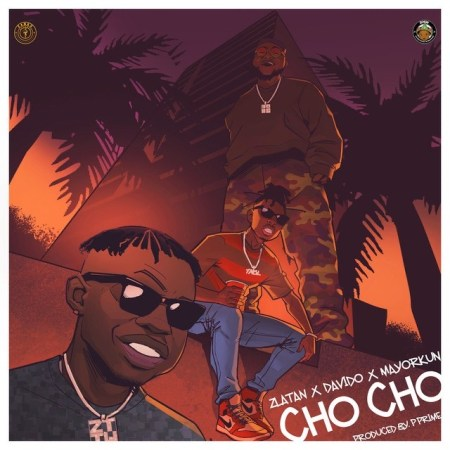 Zlatan Ft. Davido & Mayorkun – Cho Cho mp3