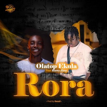 Olatop Ekula & Barry Jhay – Rora mp3
