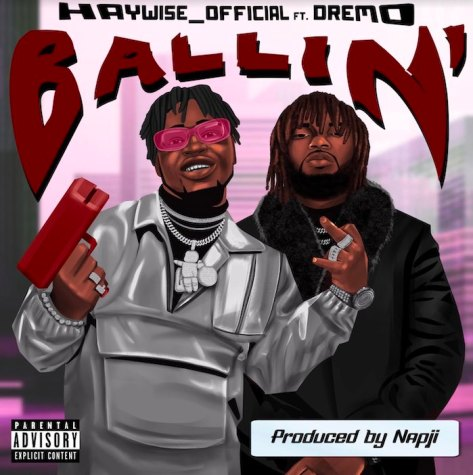 Haywise Official Ft. Dremo – Ballin mp3