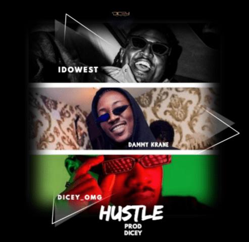 Dicey Ft. Idowest & Dammy Krane – Hustle mp3