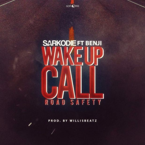 Sarkodie - Wake Up Call (Road Saftey) ft Benji