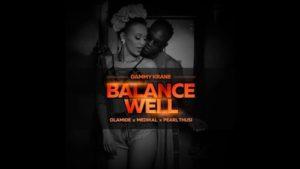 Dammy Krane - Balance Well ft. Olamide, Medikal & Pearl Thusi