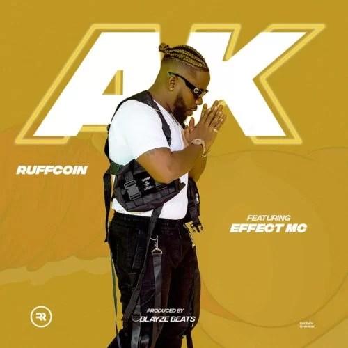 Ruffcoin ft. Effect MC – AK Mp3 Download