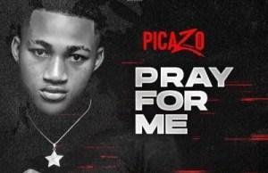 Picazo Rhap – Pray For Me Mp3 Download