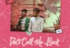 Joeboy Ft. Mayorkun – Don't Call Me Back Lyrics