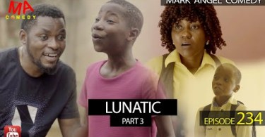 Mark Angel Comedy – Lunatic (Part 3)