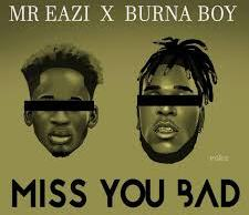 Mr. Eazi – Miss You Bad