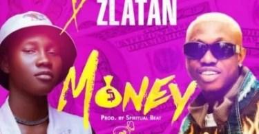 DOWNLOAD: Zinoleesky Ft. Zlatan – Money mp3