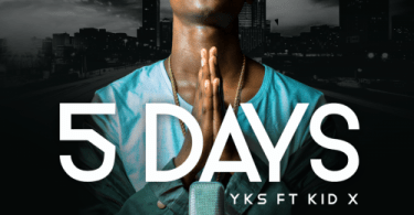 "YKS – ""5 Days"" Ft. Kid X"