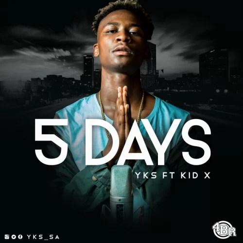"YKS – ""5 Days"" Ft. Kid X"