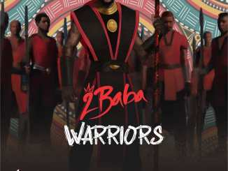 DOWNLOAD Full 2Baba Readies 9th Studio Album 'Warriors' For February 28 Mp3 music