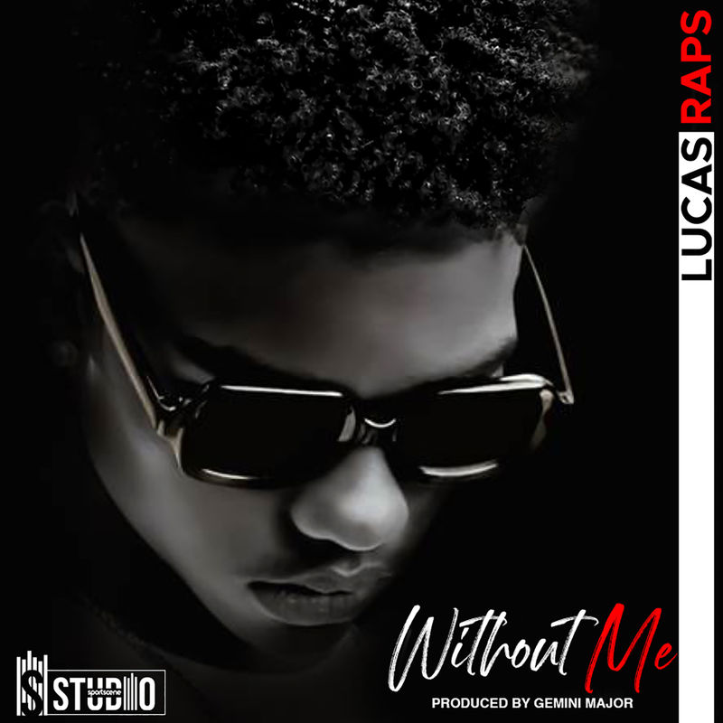 DOWNLOAD: LucasRaps – Without Me (mp3)