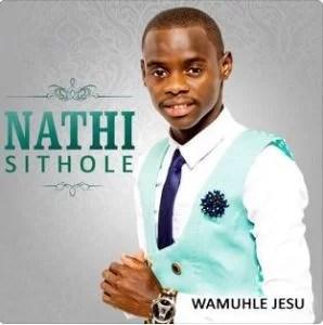 Nathi Sithole Wamuhle Jesu Mp3 Download