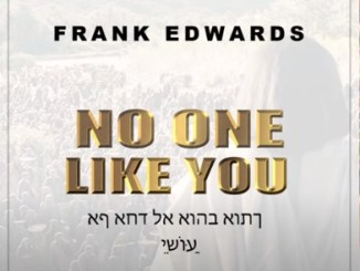 Frank Edwards No One Like You