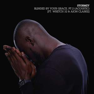 DOWNLOAD: Stormzy Ft. Wretch Aion Clarke – Blinded By Your Grace, Pt. 2 (Acoustic) mp3