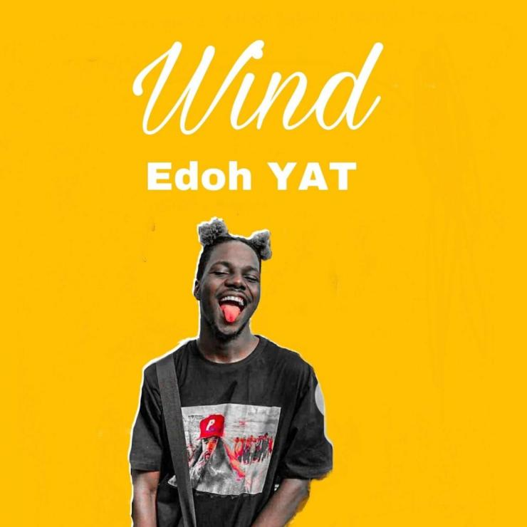 Edoh YAT – Wind [Music & Video]