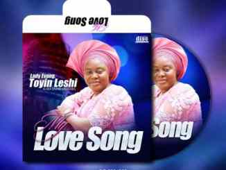 Lady Evang. Toyin Leshi My Love Song Album