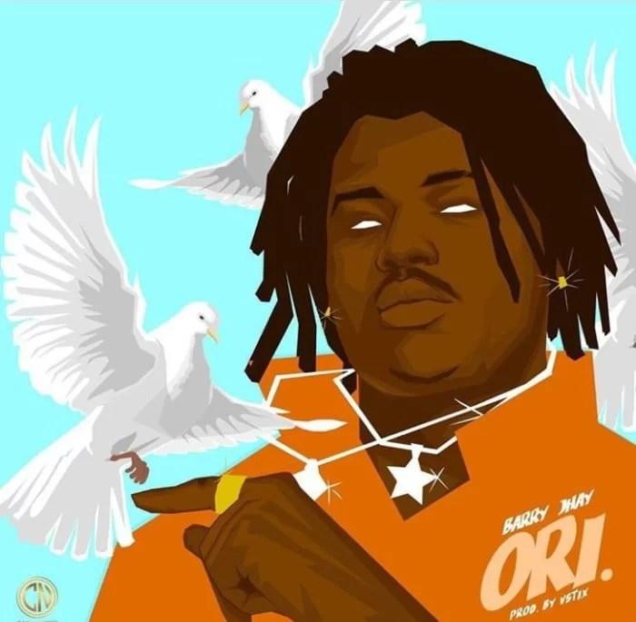 Barry Jhay – Ori MP3 DOWNLOAD