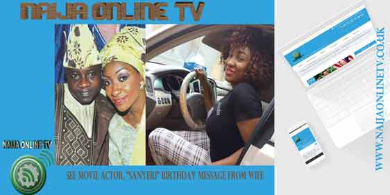 "SEE MOVIE ACTOR, ""SANYERI"" BIRTHDAY MESSAGE FROM WIFE"