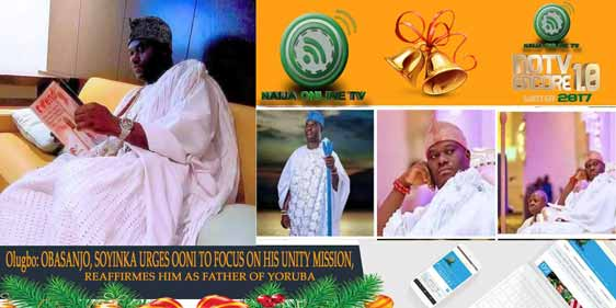 Olugbo: OBASANJO, SOYINKA URGES OONI TO FOCUS ON HIS UNITY MISSION