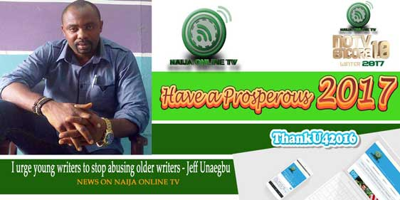 I urge young writers to stop abusing older writers - Jeff Unaegbu