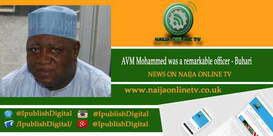 AVM Mohammed was a remarkable officer - Buhari