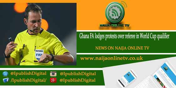 Ghana FA lodges protests over referee in World Cup qualifier