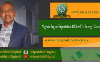 Nigeria Begins Exportation Of Steel To Foreign Countries