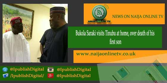 Bukola Saraki visits Tinubu at home, over death of his first son