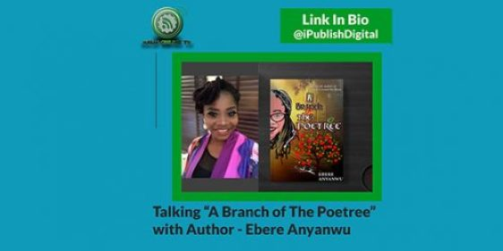 "Talking ""A Branch of The Poetree"" with Author Ebere Anyanwu"