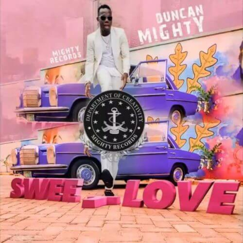 DOWNLOAD mp3: Duncan Mighty – Sweet Love