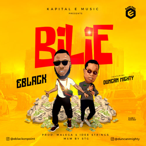"DOWNLOAD mp3: EBlack – ""Bilie"" ft Duncan Mighty"