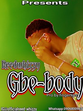 Download : Reedwhizzy - Gbe body .ft Holla bee (Mp3 , Audio) 3