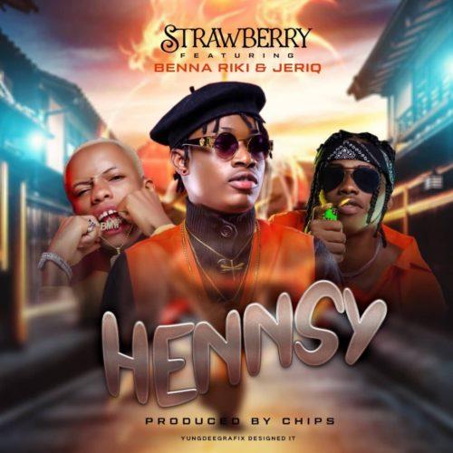 DOWNLOAD AUDIO: Strawberry – Hennsy ft. Benna Riki x Jeriq