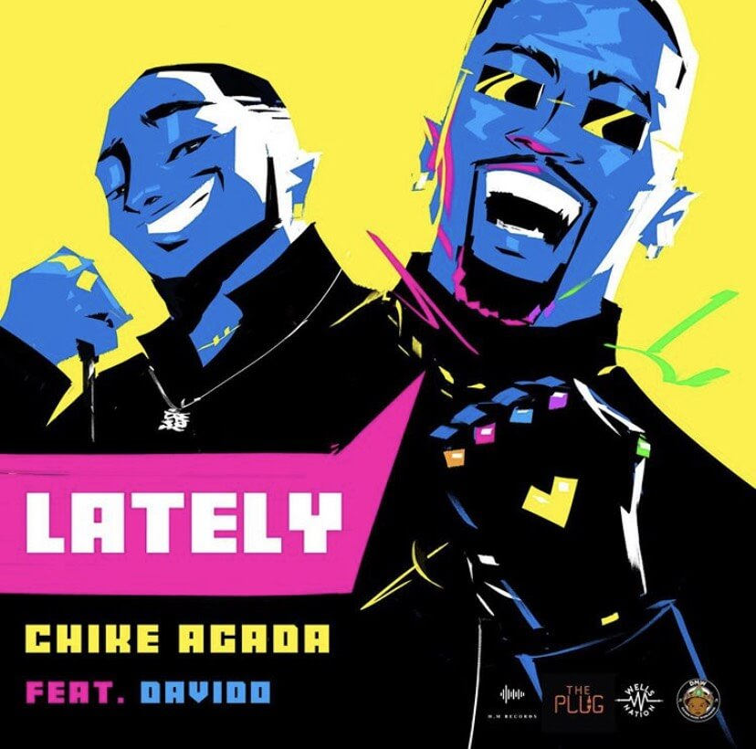 "[Download Song] Davido x Chike Agada – ""Lately"