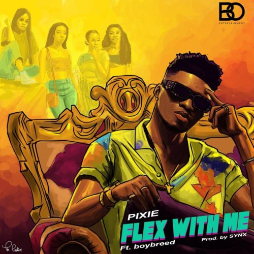 "DOWNLOAD Mp3: Pixie – ""Flex With Me"" f. Boybreed"
