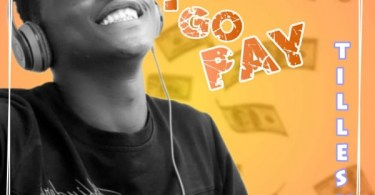 DOWNLOAD mp3; TILLESH I GO PAY