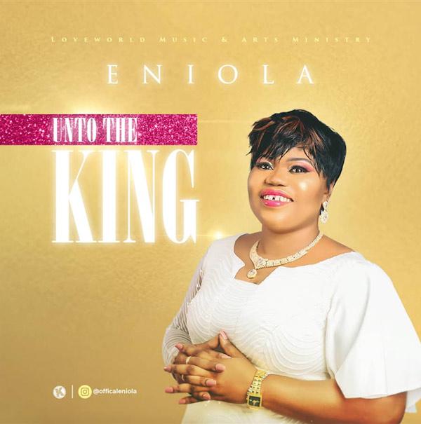 Download Mp3: Eniola – Unto The King