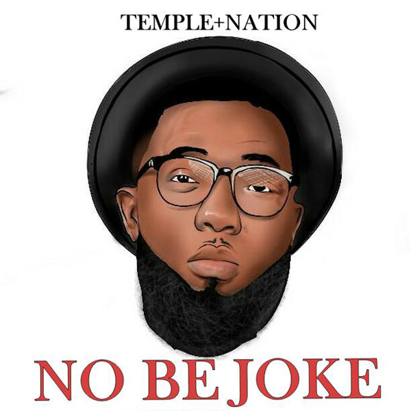 DOWNLOAD mp3: Temple Nation – No Be Joke
