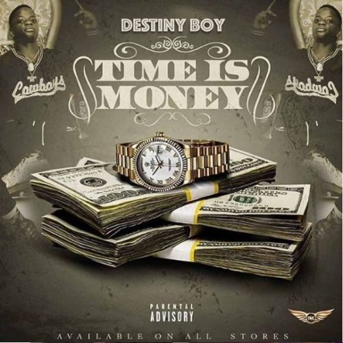 "Music: Destiny Boy – ""Time Is Money"" 1"
