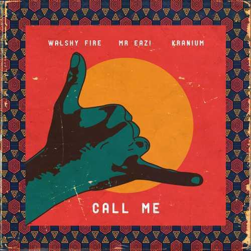 "DOWNLOAD mp3: Walshy Fire x Mr Eazi x Kranium – ""Call Me"""