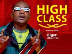 "DOWNLOAD AUDIO: Biger – ""High Class"