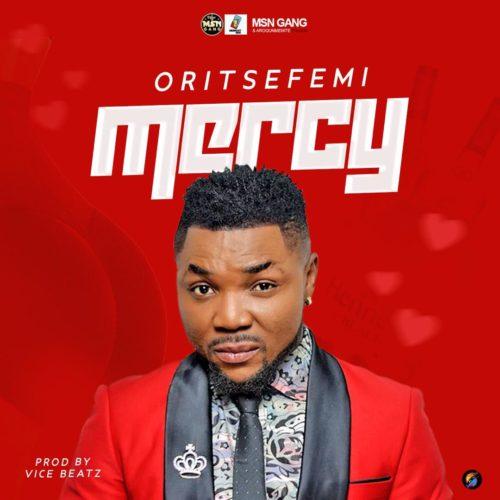 Music: Oritse Femi – Mercy 1
