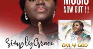 DOWNLOAD Mp3: Simplygrace – Only God