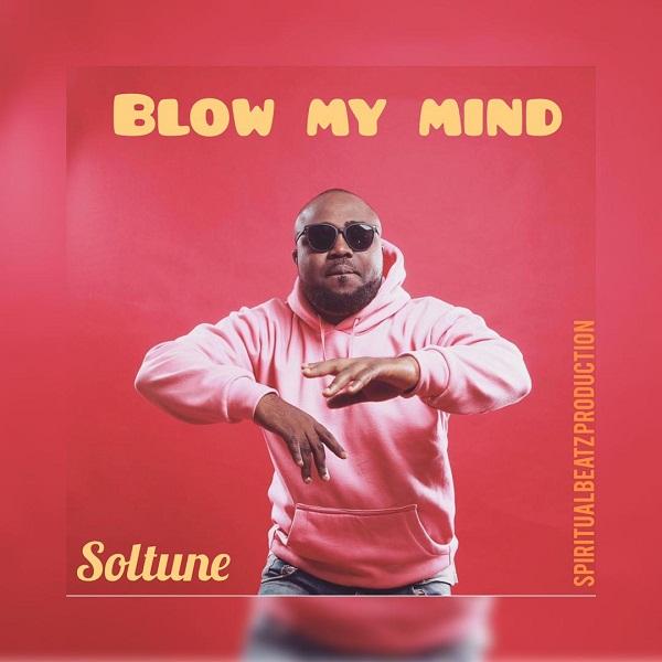 Audio: Soltune – Blow My Mind   @soltunerock 1