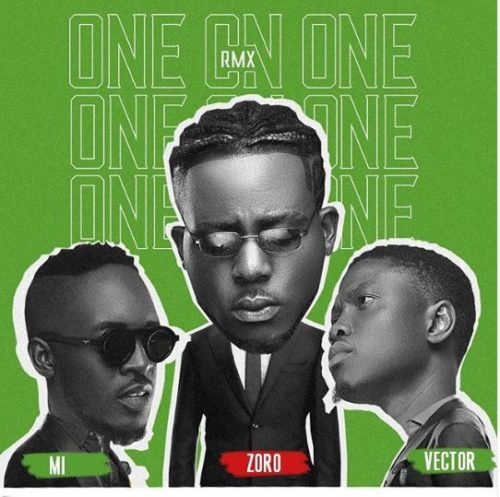 """DOWNLOAD Mp3: Zoro – """"One On One"""" (Remix) ft. M.I x Vector"""