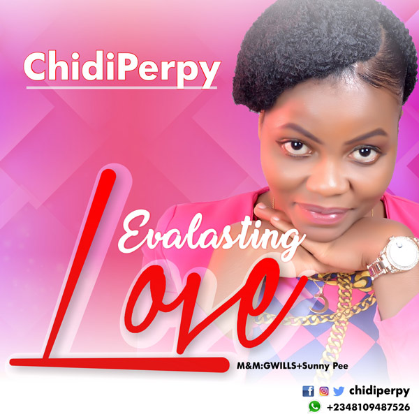 DOWNLOAD mp3: ChidiPerpy – Evalasting Love | @chidiperpy