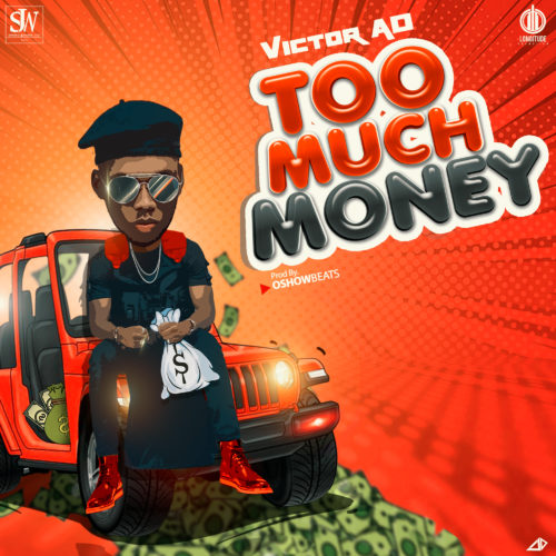 """Music: Victor AD – """"Too Much Money"""" 1"""