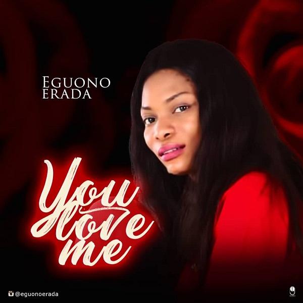 DOWNLOAD MP3: Eguono Erada – You Love Me